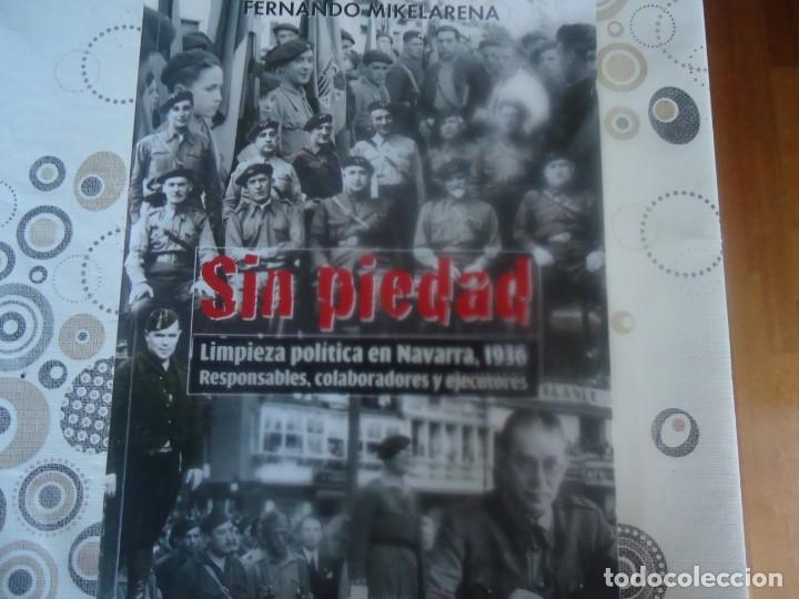 SIN PIEDAD , LIMPIEZA POLITICA EN NAVARRA 1936 (Libros de Segunda Mano - Historia - Guerra Civil Española)