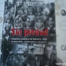 Libros de segunda mano: SIN PIEDAD , LIMPIEZA POLITICA EN NAVARRA 1936. Lote 205409941