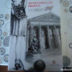 Libros de segunda mano: YO FUI PRESA DE FRANCO. Lote 205410663