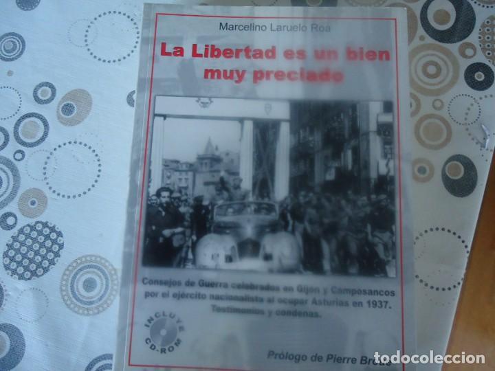 LA LIBERTAD ES UN BIEN MUY PRECIADO (Libros de Segunda Mano - Historia - Guerra Civil Española)