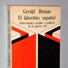 Libros de segunda mano: EL LABERINTO ESPAÑOL. ANTECEDENTES SOCIALES Y POLÍTICOS DE LA GUERRA CIVIL. Lote 205554793
