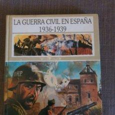 Libros de segunda mano: LA GUERRA CIVIL EN ESPAÑA 1936-1939. Lote 205567847