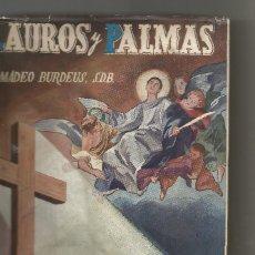 Libros de segunda mano: LAUROS Y PALMAS CRÓNICA DE LA SALESIANA TARRACONENSE DOMINACIÓN ROJA AMADEO BURDEUS DEDICADO AUTOR. Lote 205578953