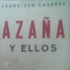 Libros de segunda mano: AZAÑA Y ELLOS. CINCUENTA SEMBLANZAS ROJAS- FRACISCO CASARES. Lote 205648313