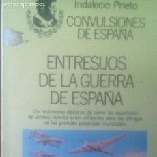 Libros de segunda mano: ENTRESIJOS DE LA GUERRA DE ESPAÑA-INDALECIO PRIETO. Lote 205648587