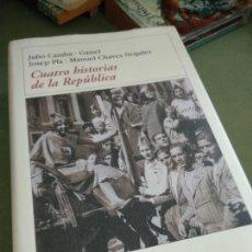 Libros de segunda mano: CUATRO HISTORIAS DE LA REPÚBLICA. JULIO CAMBA, GAZIEL, JOSEP PLA Y M. CHAVES. DESTINO.. Lote 205717061