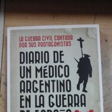 Libros de segunda mano: DIARIO DE UN MÉDICO ARGENTINO EN LA GUERRA DE ESPAÑA (1936-1939). Lote 205726571