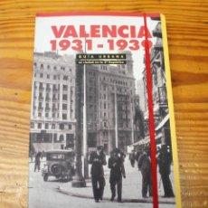 Libros de segunda mano: VALENCIA 1931-1939. GUÍA URBANA. LA CIUDAD DE LA 2ª REPÚBLICA.. Lote 205726635