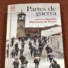Libros de segunda mano: PARTES DE GUERRA. EDICIÓN DE IGNACIO MARTÍNEZ PISÓN. Lote 205748238