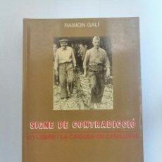 Libros de segunda mano: SIGNE DE CONTRADICCIÓ, (7) L'EBRE I LA CAIGUDA DE CATALUNYA, DE RAMÓN GALÍ.. Lote 206537647
