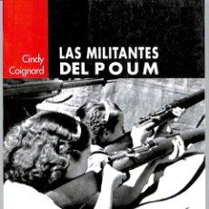 Libros de segunda mano: LAS MILITANTES DEL POUM - CINDY COIGNARD - LAERTES EDITORIAL - LAERTES, 121. Lote 206544440