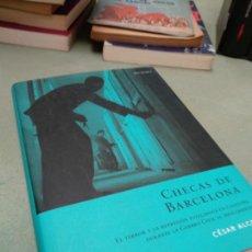 Libros de segunda mano: CHECAS DE BARCELONA - CÉSAR ALCALÁ - BELACQVA. Lote 206550037