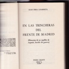 Libros de segunda mano: EN LAS TRINCHERAS DEL FRENTE DE MADRID - JUAN URRA - FERMÍN URIARTE, EDITOR 1967 / ILUSTRADO. Lote 206790817