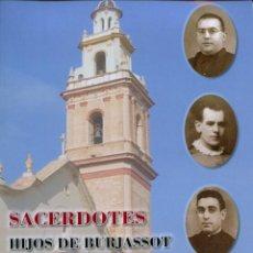 Libros de segunda mano: SACERDOTES HIJOS DE BURJASSOT. MÁRTIRES DE 1936. ED. PARROQUIA DE SAN MIGUEL.DE BURJA.. 2019. PP. 60. Lote 207058062