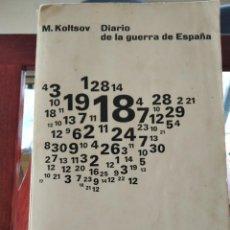 Livros em segunda mão: DIARIO DE LA GUERRA DE ESPAÑA--M. KOLTSOV-RUEDO IBERICO-1963. Lote 207075772