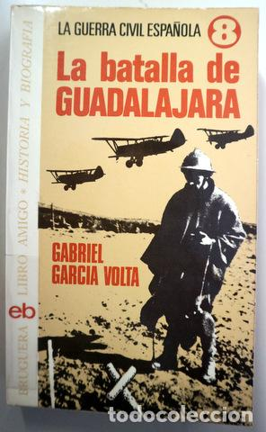 GARCÍA VOLTA, GABRIEL - LA BATALLA DE GUADALAJARA - BARCELONA 1975 (Libros de Segunda Mano - Historia - Guerra Civil Española)