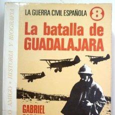 Libros de segunda mano: GARCÍA VOLTA, GABRIEL - LA BATALLA DE GUADALAJARA - BARCELONA 1975. Lote 207088645