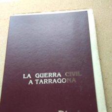 Libros de segunda mano: LA GUERRA CIVIL A TARRAGONA. COLECIONABLE DIARI TARRAGONA. Lote 207160330