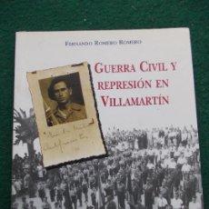 Libros de segunda mano: GUERRA CIVIL Y REPRESIÓN EN VILLAMARTIN FERNANDO ROMERO ROMERO. Lote 207294738