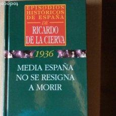 Libros de segunda mano: EPISODIOS HISTÓRICOS DE ESPAÑA. RICARDO DE LA CIERVA. MEDIA ESPAÑA NO SE RESIGNA.. Lote 207749817