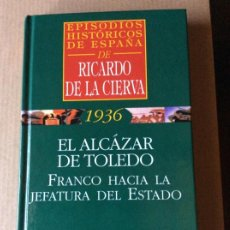 Libros de segunda mano: EPISODIOS HISTÓRICOS DE ESPAÑA. RICARDO DE LA CIERVA. LA MARCHA HACIA MADRID. OBJETIVO TOLEDO.. Lote 207750451