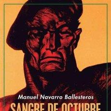 Libros de segunda mano: SANGRE DE OCTUBRE: UHP. MANUEL NAVARRO BALLESTEROS.-NUEVO. Lote 207784350