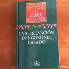 Libros de segunda mano: EPISODIOS HISTÓRICOS DE ESPAÑA. RICARDO DE LA CIERVA. ESPAÑA EN GUERRA. LA SUBLEVACIÓN DEL CORONEL C. Lote 207820862