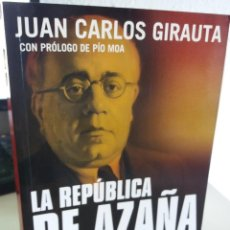 Libros de segunda mano: LA REPÚBLICA DE AZAÑA - GIRAUTA, JUAN CARLOS. Lote 207874787