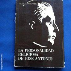 Libros de segunda mano: LA PERSONALIDAD RELIGIOSA DE JOSE ANTONIO - C. DE MIGUEL MEDINA- 1ª EDIC. 1975 - E. ALMENA -. Lote 208335360