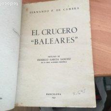 Libros de segunda mano: EL CRUCERO BALEARES (FERNANDO DE CAMBRA) 1941 (COIB54). Lote 235315890