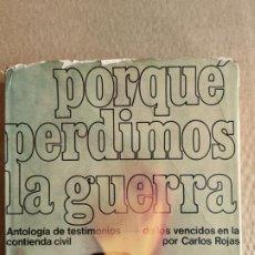 Libros de segunda mano: POR QUÉ PERDIMOS LA GUERRA - CARLOS ROJAS - PRIMERA EDICIÓN. BARCELONA, 1970. Lote 208693523