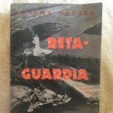 Libros de segunda mano: RETAGUARDIA - 2ª SEGUNDA EDICION 1937 - CONCHA ESPINA - LIBRERIA INTERNACIONAL-INTONSO -234P.19,5X13. Lote 208776410