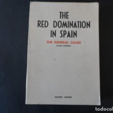 Libros de segunda mano: THE RED DOMINATION IN SPAIN . CAUSA GENERAL - THE GENERAL CAUSE. MADRID ED. 1953 . EN INGLES. Lote 208954707