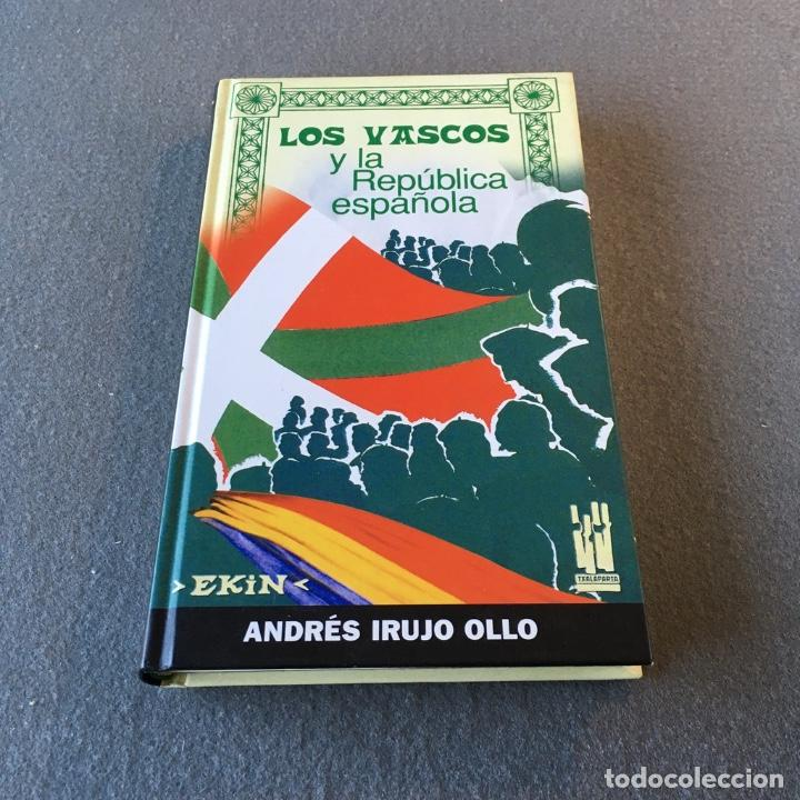Libros de segunda mano: Los Vascos y la República Española. Andrés Irujo Ollo. - Foto 3 - 209029035