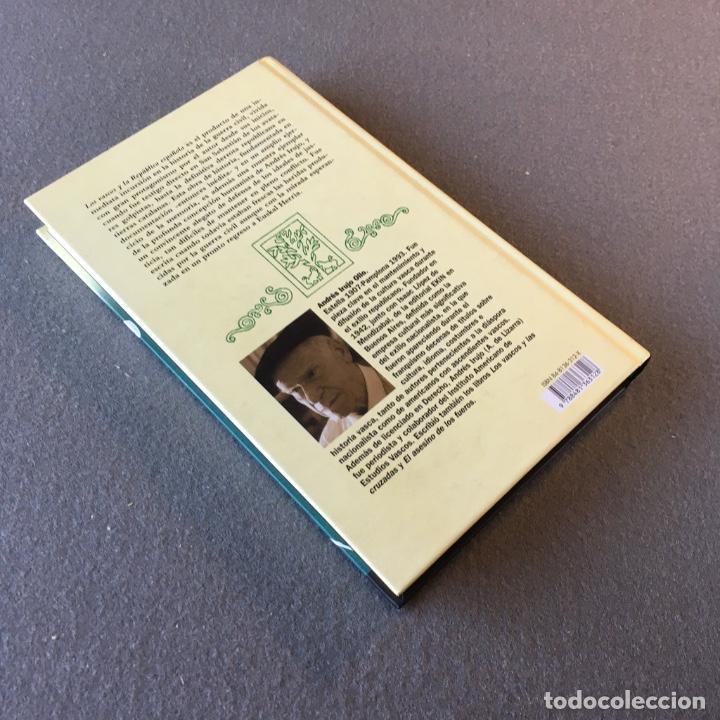 Libros de segunda mano: Los Vascos y la República Española. Andrés Irujo Ollo. - Foto 6 - 209029035