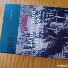 Libros de segunda mano: LA AMARGURA DE LA MEMORIA REPÚBLICA Y GUERRA CIVIL EN ZAFRA EXTREMADURA BADAJOZ LIBRO. Lote 209933740