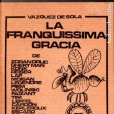 Libros de segunda mano: VAZQUEZ DE SOLA : LA FRANQUISSIMA GRACIA (EDICIONS CATALANES DE PARIS, 1970) EL PROCESO DE BURGOS. Lote 209935127