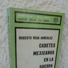 Libros de segunda mano: CADETES MEXICANOS EN LA GUERRA DE ESPAÑA. ROBERTO VEGA GONZALEZ. 1977. COLECCION MALAGA. Lote 210148885