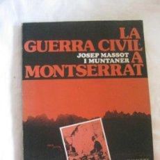 Libros de segunda mano: LA GUERRA CIVIL A MONTSERRAT. JOSEP MASSOT I MUNTANER. PUBLICACIONS DE L'ABADIA DE MONTSERRAT 1984.. Lote 210309712