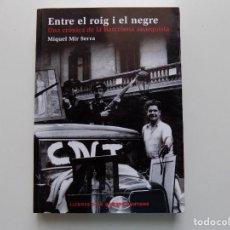 Libros de segunda mano: LIBRERIA GHOTICA. MIR SERRA. ENTRE EL ROIG I EL NEGRE. UNA CRONICA DE LA BARCELONA ANARQUISTA. 2005. Lote 210318585