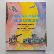 Libros de segunda mano: LIBRERIA GHOTICA. JOAN NIERGA / JOAN ALEMANY. MEMÒRIES D ´UN SOLDAT DE LA REPÚBLICA. 1994. ILUSTRADO. Lote 210318911