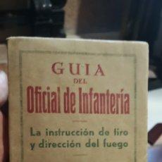 Libros de segunda mano: GUÍA DEL OFICIAL DE INFANTERÍA INSTRUCCIÓN DE TIRO Y DIRECCIÓN DE FUEGO, EDITORIAL GRAN CAPITÁN. Lote 210404057