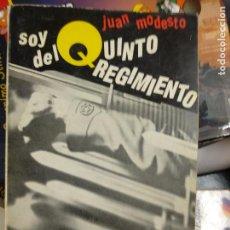 Libros de segunda mano: SOY DEL QUINTO REGIMIENTO (NOTAS DE LA GUERRA ESPAÑOLA) - MODESTO, JUAN. Lote 210461023