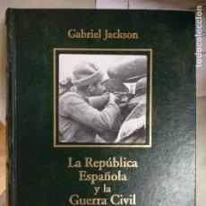Libros de segunda mano: LIBRERIA GHOTICA. GABRIEL JACKSON. LA REPUBLICA ESPAÑOLA Y LA GUERRA CIVIL .2005. FOLIO.. Lote 210461262