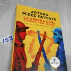 Libros de segunda mano: LA GUERRA CIVIL CONTADA A LOS JOVENES - ARTURO PEREZ REVERTE. Lote 210478663