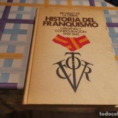 Libros de segunda mano: FRANQUISMO. HISTORIA DEL FRANQUISMO. ORIGENES Y CONFIGURACION. RICARDO DE LA CIERVA. Lote 210519112