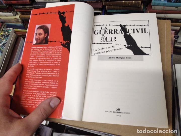 Libros de segunda mano: LA GUERRA CIVIL A MALLORCA . SÓLLER , LA DESFETA DE LA BURGESIA PROGRESSISTA . ANTONI QUETGLAS . - Foto 3 - 210699291