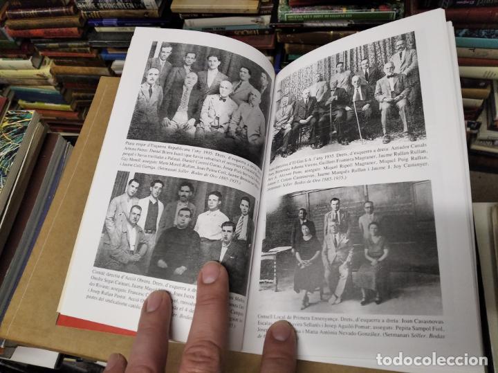 Libros de segunda mano: LA GUERRA CIVIL A MALLORCA . SÓLLER , LA DESFETA DE LA BURGESIA PROGRESSISTA . ANTONI QUETGLAS . - Foto 6 - 210699291