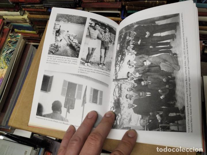 Libros de segunda mano: LA GUERRA CIVIL A MALLORCA . SÓLLER , LA DESFETA DE LA BURGESIA PROGRESSISTA . ANTONI QUETGLAS . - Foto 10 - 210699291