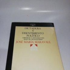 Libros de segunda mano: DICTADURA Y DISENTIMIENTO POLITICO, JOSE MARIA MARAVALL, OBREROS Y ESTUDIANTES BAJO EL FRANQUISMO. Lote 210704696